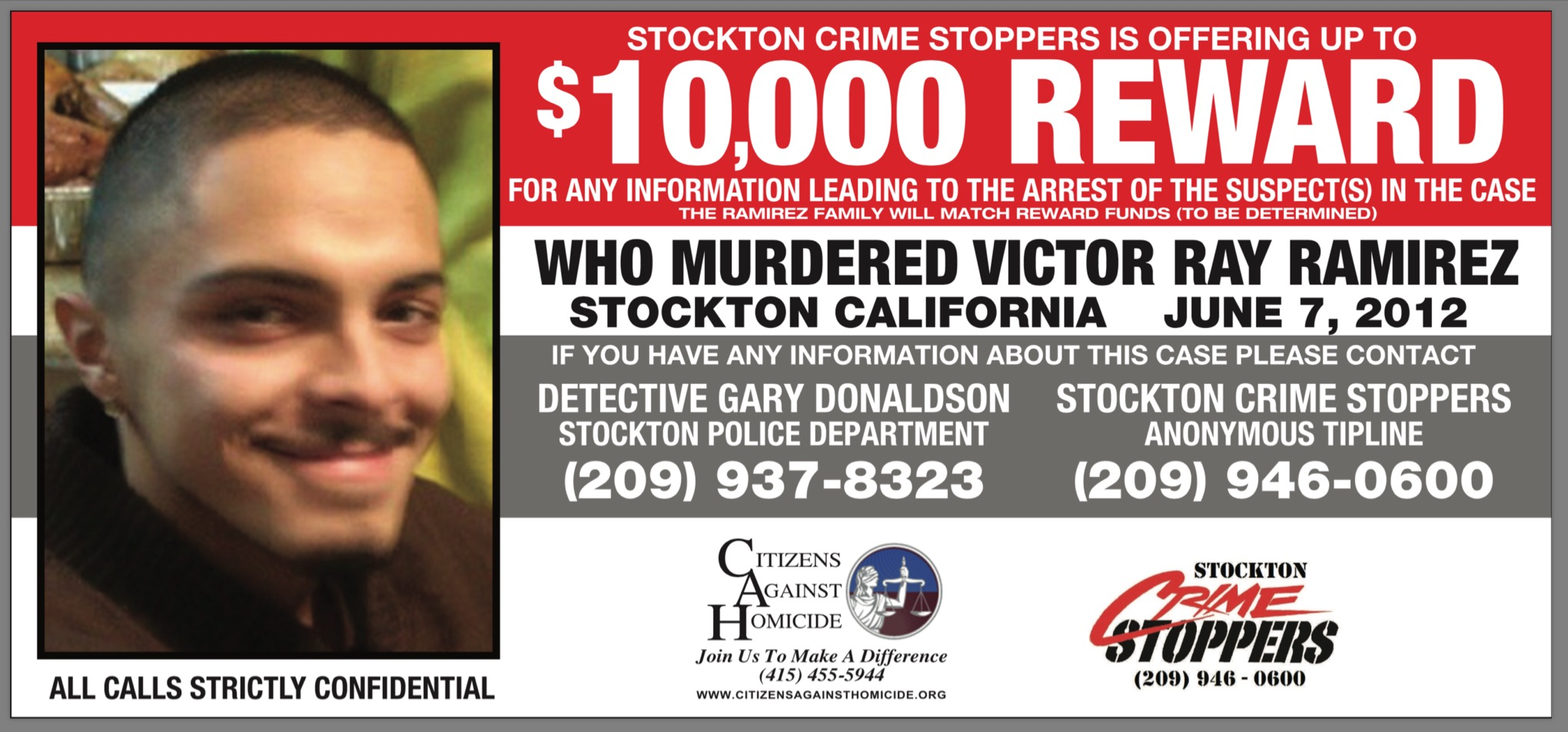 Up to $10,000 Reward for information leading to an arrest and conviction for the murder of Victor Ray Ramirez