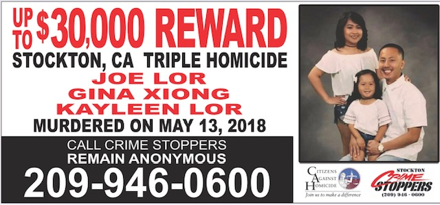 Up to $30,000 Reward for information leading to an arrest and conviction for the murder of Joe Lor, Gina Xiong and Kayleen Lor